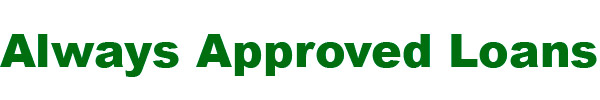 Always Approved Loans